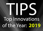 TIPS - Top Innovations of the Year: 2019